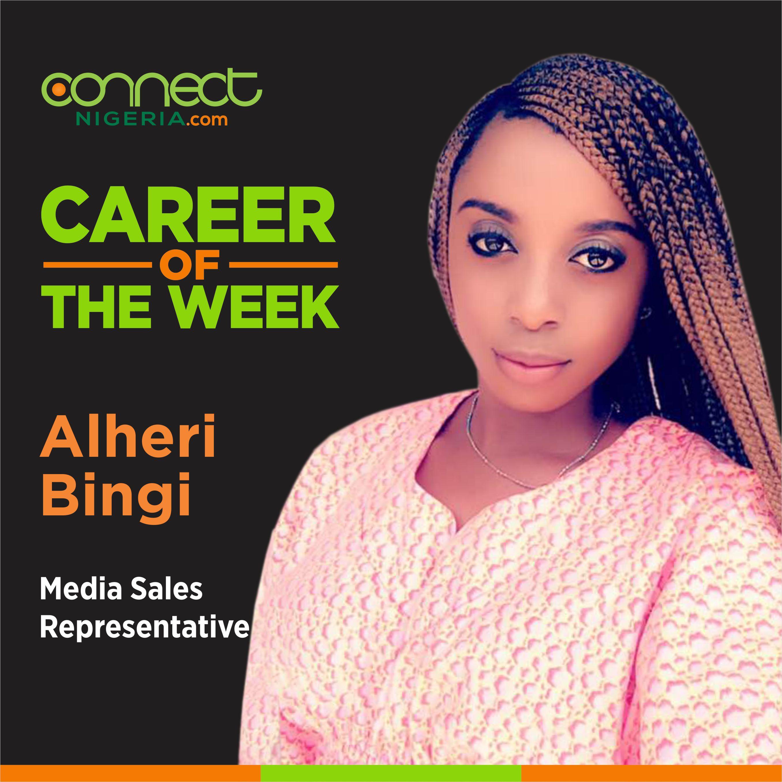Career of the Week – Alheri Bingi, Media Sales Representative - www.connectnigeria.com