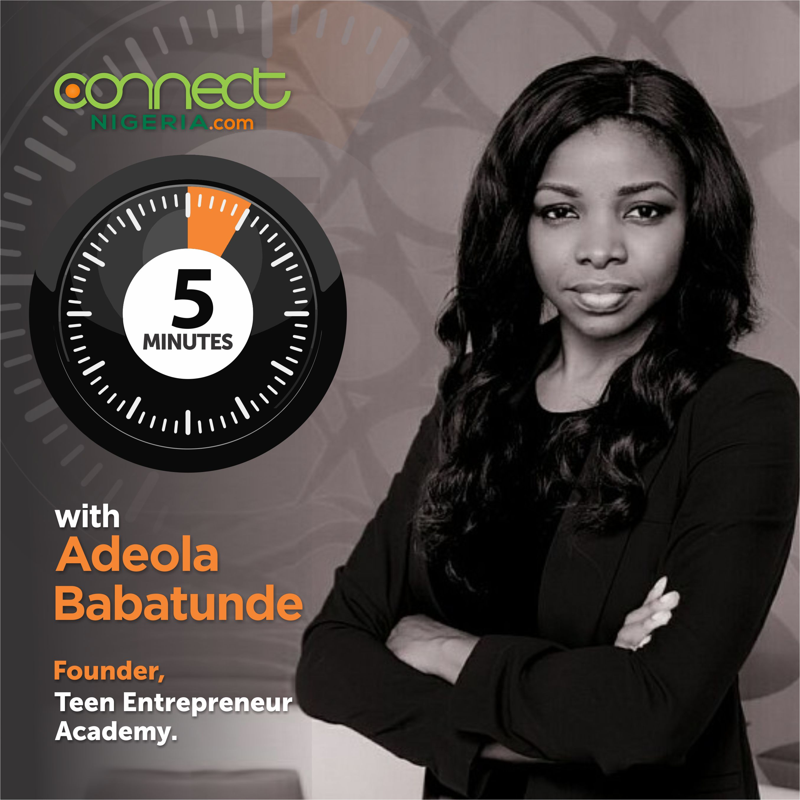 5 Minutes with Adeola Babatunde, Founder, Teen Entrepreneur Academy - www.connectnigeria.com