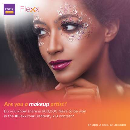 Get Capital to Start Your Business at the FCMB #FlexxYourCreativity Contest - www.connectnigeria.com